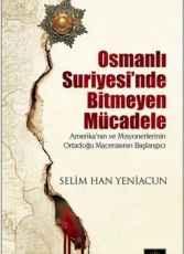 Osmanlı Suriyesi'nde Bitmeyen Mücadele'