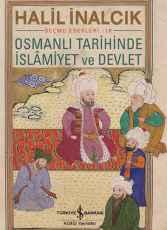 Osmanlı Tarihinde İslâmiyet ve Devlet