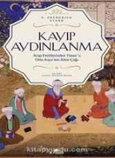 Kayıp Aydınlanma -  Arap Fetihlerinden Timur'a  Orta Asya'nın Altın Çağı
