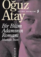 Bir Bilim Adamının Romanı -Mustafa İnan