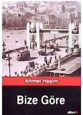 Bize Göre - Ahmet HAŞİM