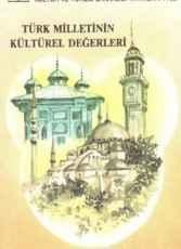 Türk Milletinin Kültürel Değerleri