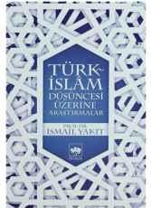 Türk İslam Düşüncesi Üzerine Araştırmalar
