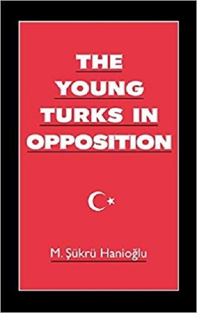 hanioglu5 The Young Turks in Opposition